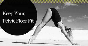 How Buff is your Pelvic Floor