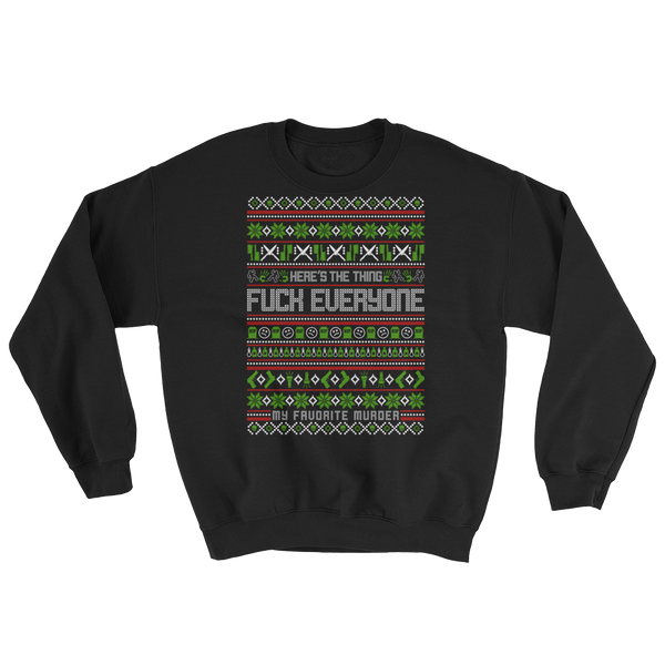 Here's The Thing Holiday Sweatshirt