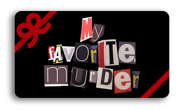 My Favorite Murder Gift Card