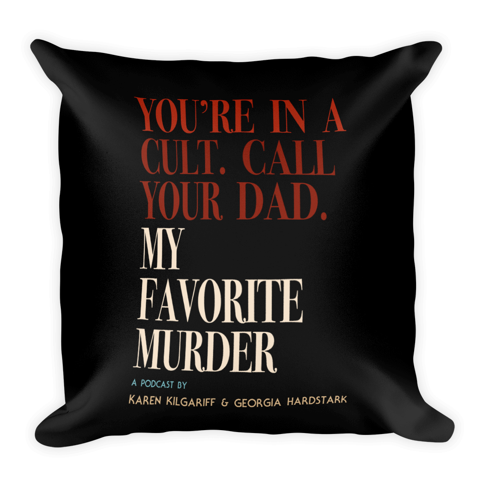 You're In A Cult. Call Your Dad. - Square Pillow