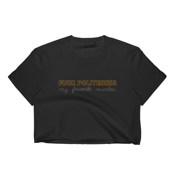 Fuck Politeness Women's Crop Top