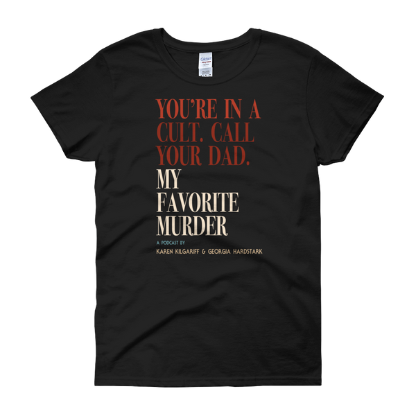You're In A Cult - women's tee