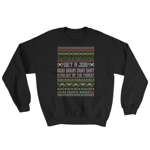 Stay Out of the Forest Holiday Sweatshirt