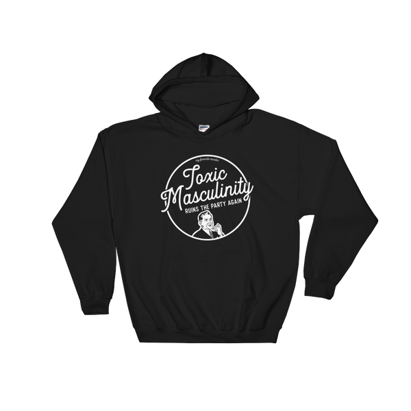 Toxic Masculinity Hoodie - Black Edition