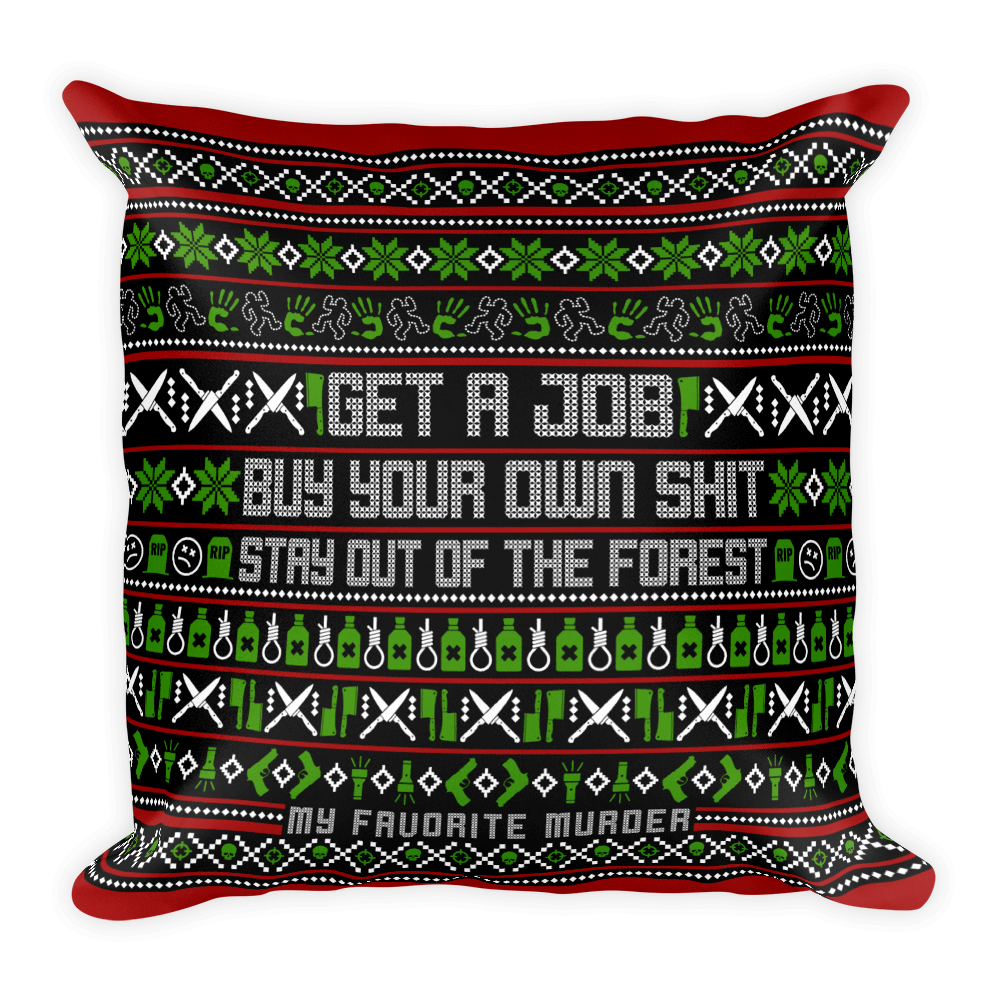 Stay Out of the Forest Holiday Pillow