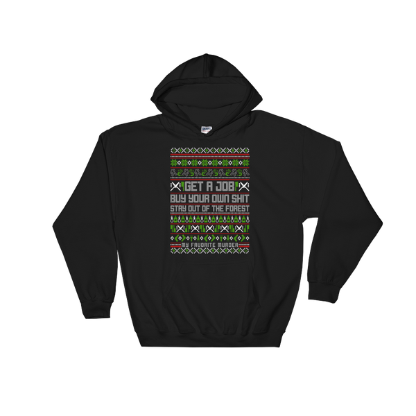 Stay Out of the Forest Holiday Hoodie