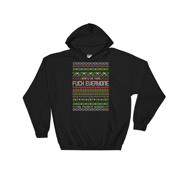 Fuck Everyone Holiday Hoodie