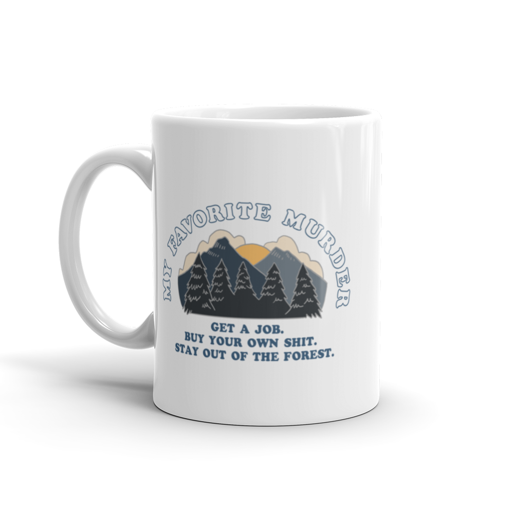 Stay Out of the Forest - Mug