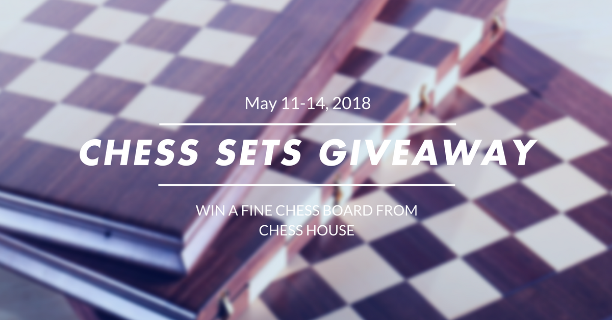 Chess Set Giveaway (May 11-14)