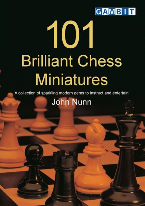 101 Brilliant Chess Miniatures - Nunn - Chess Books