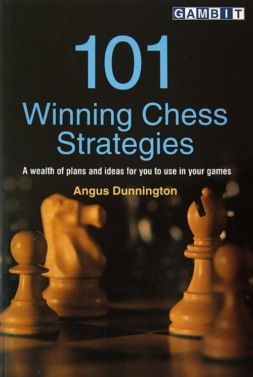 101 Winning Chess Strategies - Dunnington - Chess Books