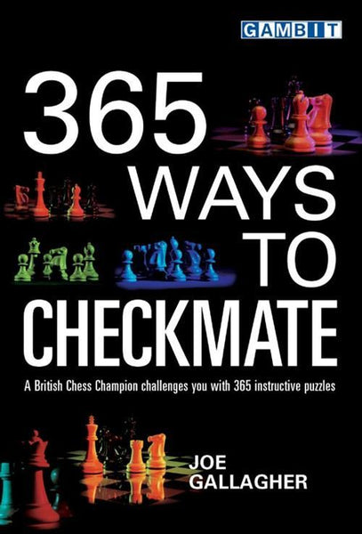 365 Ways to Checkmate - Gallagher - Book - Chess-House