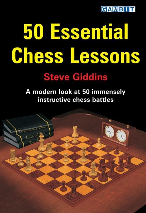 50 Essential Chess Lessons - Giddins - Chess Books
