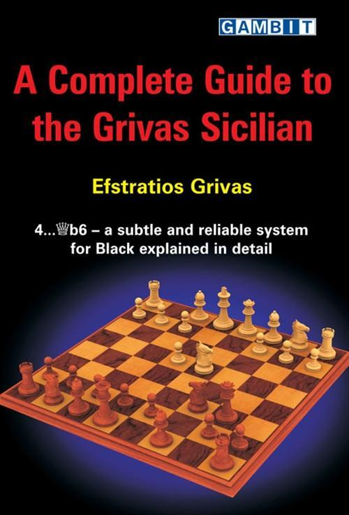 A Complete Guide to the Grivas Sicilian - Grivas - Chess Books