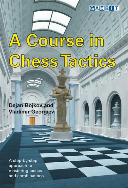 A Course in Chess Tactics - Bojkov & Georgiev - Book - Chess-House