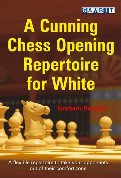 A Cunning Chess Opening Repertoire For White - Burgess - Chess Books