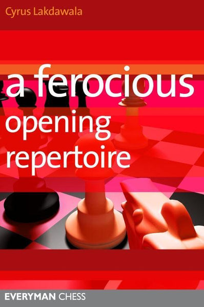 A Ferocious Opening Repertoire - Lakdawala - Book - Chess-House