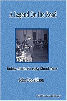 A Legend on the Road: Bobby Fischer's 1964 Simul Tour - Donaldson - Chess Books