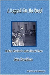 A Legend on the Road: Bobby Fischer's 1964 Simul Tour - Donaldson - Book - Chess-House