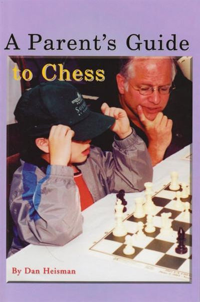 A Parent's Guide to Chess - Heisman - - Chess-House