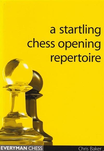 A Startling Chess Opening Repertoire - Baker - Book - Chess-House