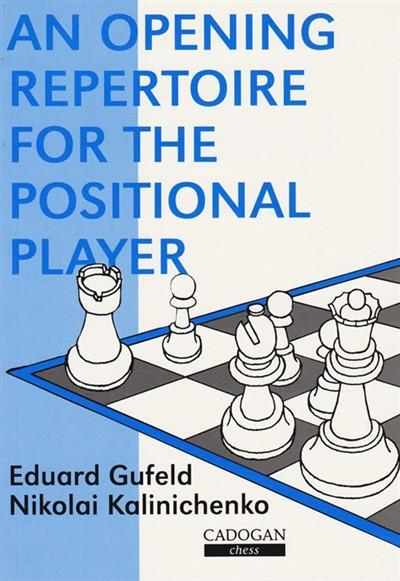 An Opening Repertoire for the Positional Player - Gufeld - Book - Chess-House