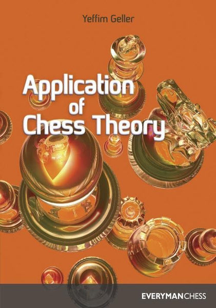 Application of Chess Theory - Geller - Book - Chess-House