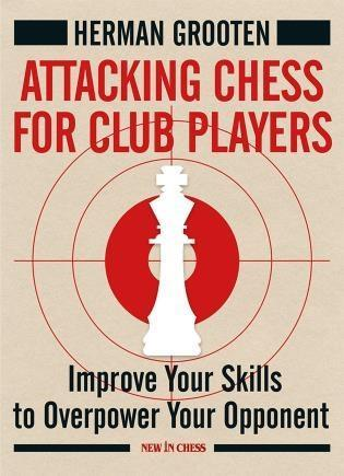 Attacking Chess for Club Players - Grooten - Book - Chess-House