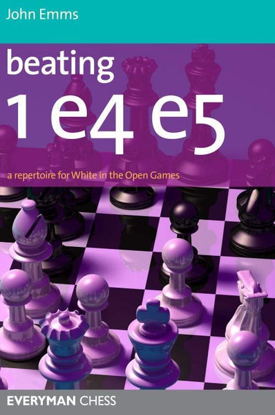 Beating 1 e4 e5 - Emms - Book - Chess-House