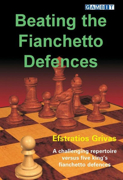 Beating the Fianchetto Defences - Grivas - Book - Chess-House