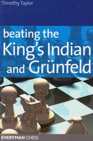 Beating the King's Indian and Grunfeld - Taylor - Book - Chess-House