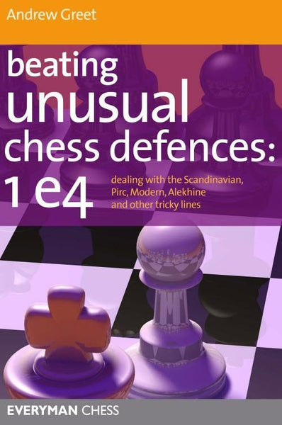 Beating Unusual Chess Defences 1e4 - Greet - Book - Chess-House