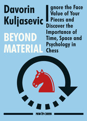 Beyond Material - Kuljasevic - Book - Chess-House