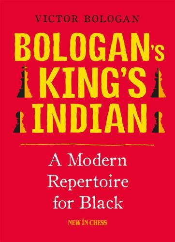 Bologan's King's Indian - Bologan - Upcoming Titles - Chess-House