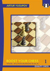 Boost Your Chess 1: The Fundamentals - Yusupov - Book - Chess-House