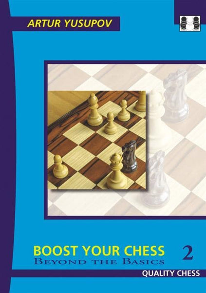 Boost Your Chess 2: Beyond the Basics - Yusupov - Book - Chess-House