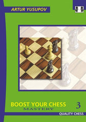 Boost Your Chess 3: Mastery - Yusupov - Book - Chess-House