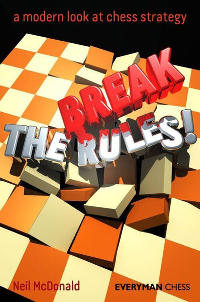 Break the Rules! : A Modern Look at Chess Strategy - McDonald - Book - Chess-House