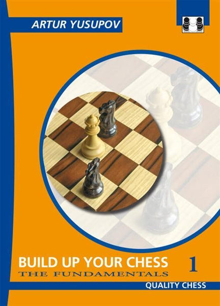 Build Up Your Chess: 1 - Yusupov - Book - Chess-House