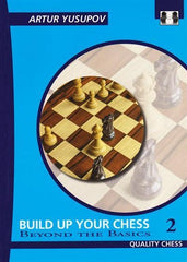 Build Up Your Chess: 2 - Yusupov - Book - Chess-House