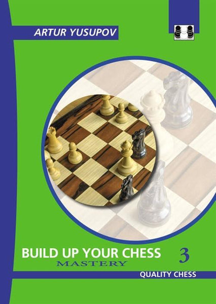 Build Up Your Chess: 3 Mastery - Yusupov - Book - Chess-House