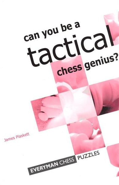 Can you be a Tactical Chess Genius? - Plaskett - Book - Chess-House