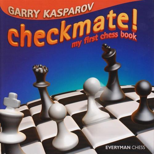 Checkmate! My first chess book - Kasparov, G. - Book - Chess-House