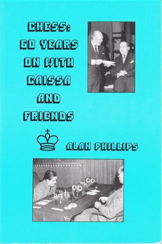 Chess: 60 Years on with Caissa & Friends - Phillips - Book - Chess-House