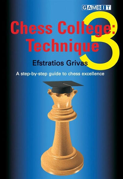 Chess College 3:  Technique - Grivas - Book - Chess-House
