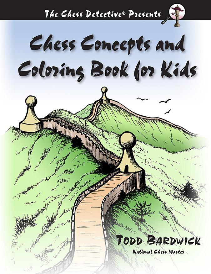 Chess Concepts and Coloring Book for Kids - Bardwick