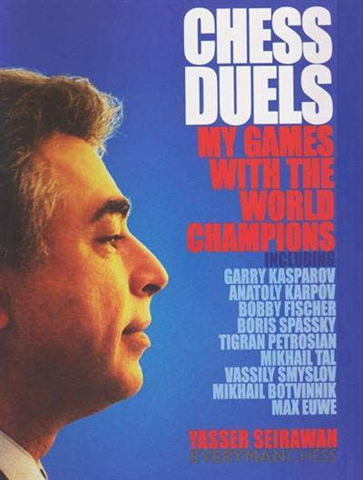 Chess Duels: My Games with the World Champions; Autographed! - Seirawan - Chess Books