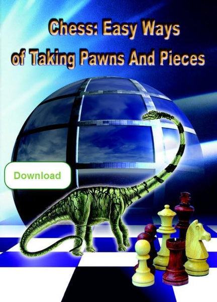 Chess: Easy Ways of Taking Pawns And Pieces (download) - Software - Chess-House