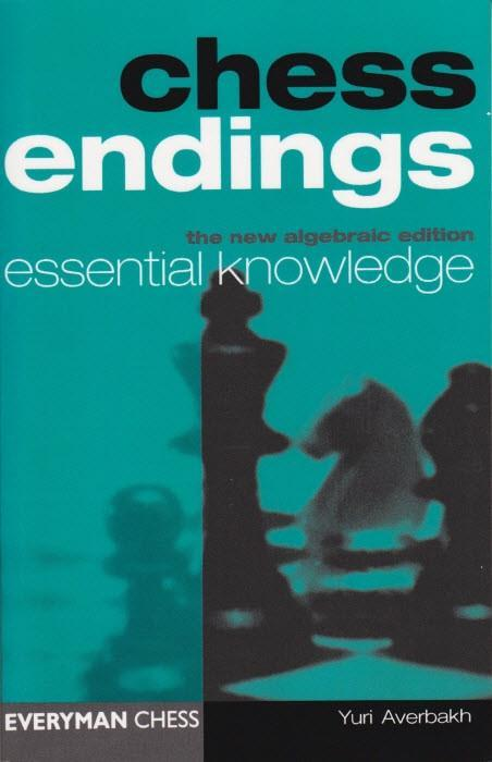 Chess Endings Essential Knowledge - Averbakh - Chess Books