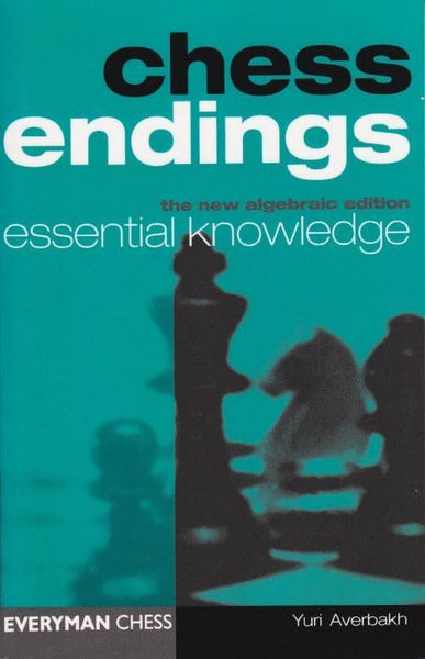 Chess Endings Essential Knowledge - Averbakh - Book - Chess-House